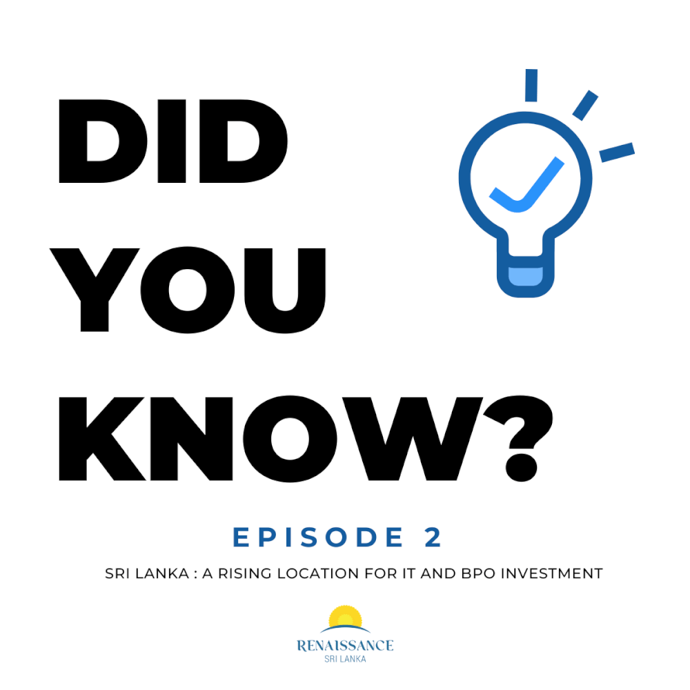 Did you know? Episode 2 - Sri Lanka: a rising location for IT and BPO Investment